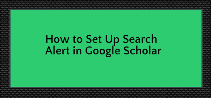 Setting Up Search Alert in Google Scholar