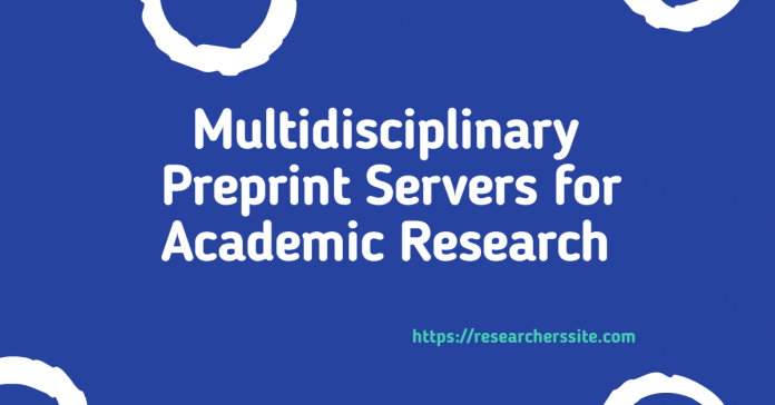 Multidisciplinary Preprint SErvers for Academic research